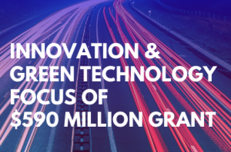 Innovation and Green Technology focus of $590 Million in Grants